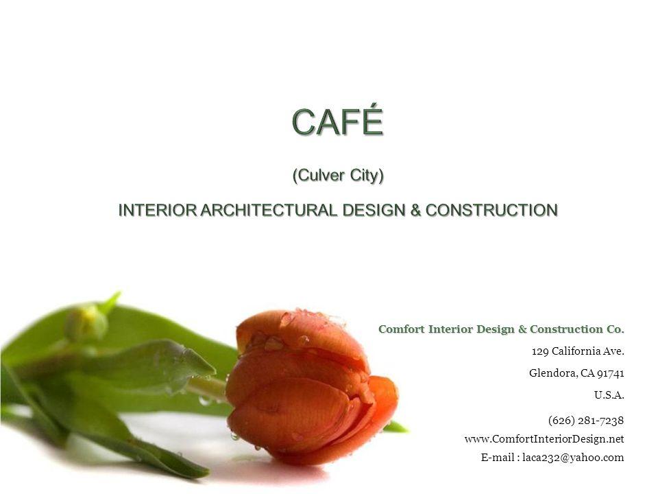 Comfort Interior Design & Construction Co. 129 California Ave.