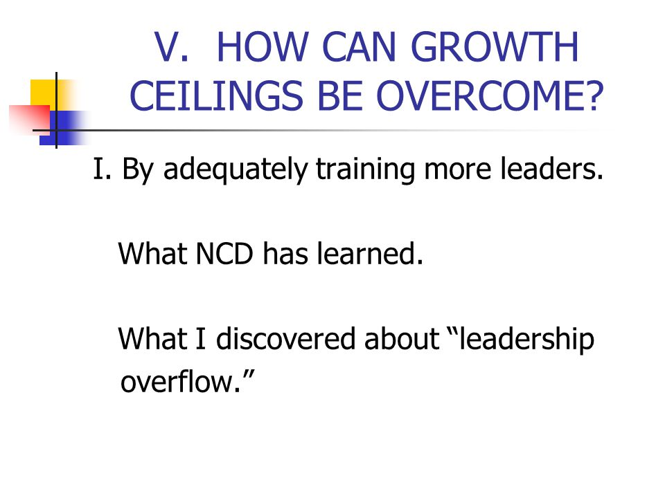 V. HOW CAN GROWTH CEILINGS BE OVERCOME. I. By adequately training more leaders.
