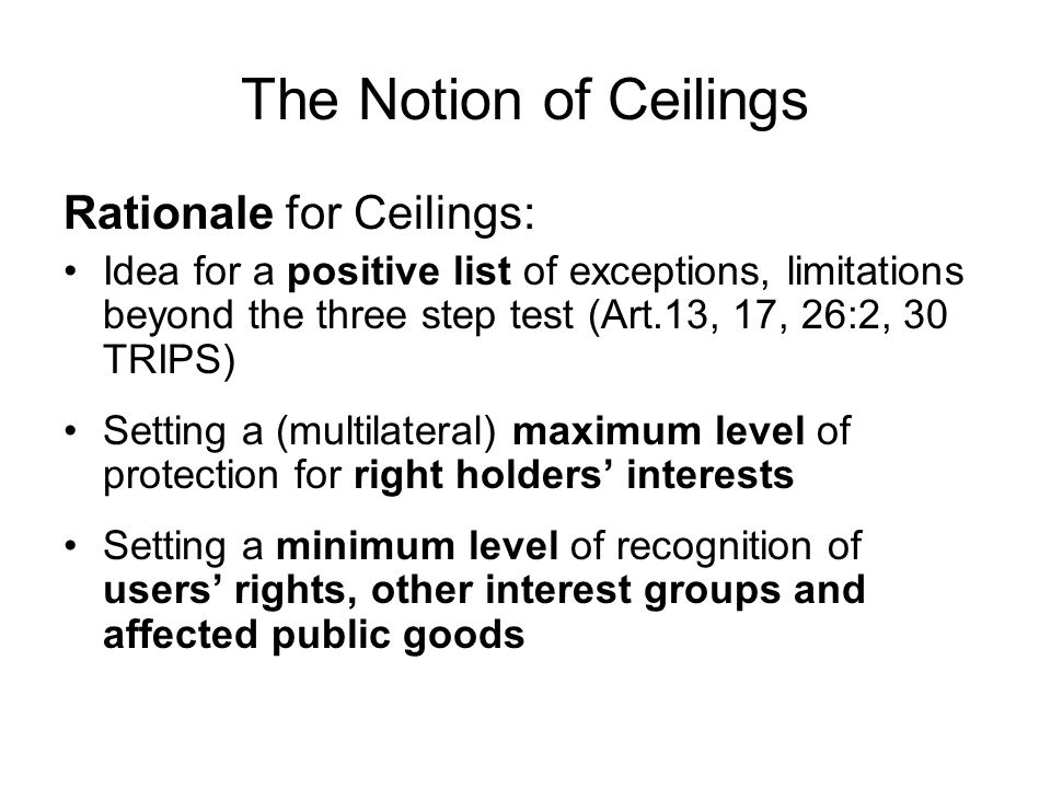 EC – CARIFORUM EPA Examples for Ceilings: Art.139:5 (additional protection may not contravene with EPA IP Section ) as starting point… Art.146 C:2, 3 (Industrial Designs): Design protec- tion shall not extend to designs dictated essen- tially by technical or functional considerations.
