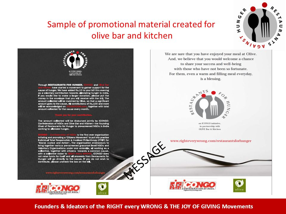 Founders & Ideators of the RIGHT every WRONG & THE JOY OF GIVING Movements Sample of promotional material created for olive bar and kitchen MESSAGE