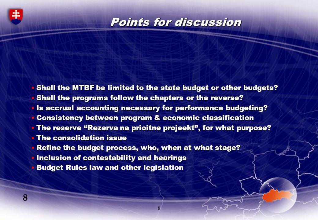 8 Points for discussion Shall the MTBF be limited to the state budget or other budgets?Shall the MTBF be limited to the state budget or other budgets.