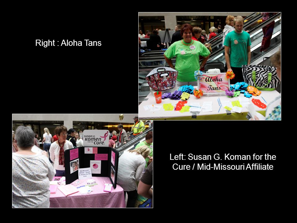 Right : Aloha Tans Left: Susan G. Koman for the Cure / Mid-Missouri Affiliate