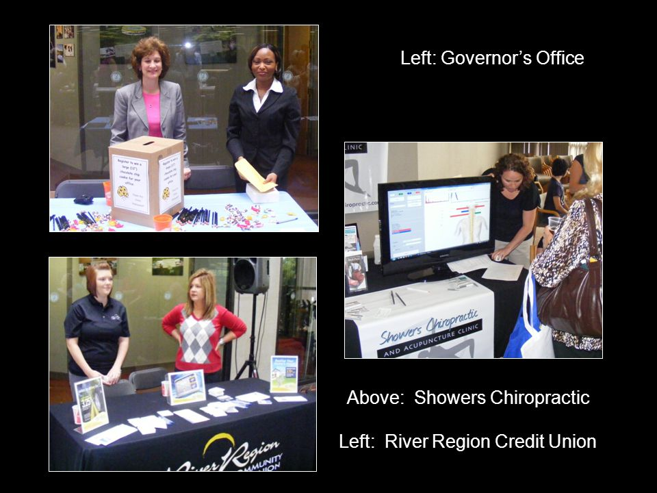 Left: Governors Office Above: Showers Chiropractic Left: River Region Credit Union
