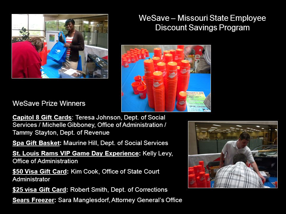WeSave – Missouri State Employee Discount Savings Program Capitol 8 Gift Cards: Teresa Johnson, Dept.