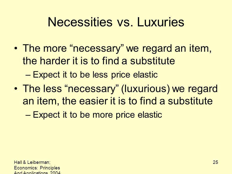 Hall & Leiberman; Economics: Principles And Applications, 2004 25 Necessities vs.