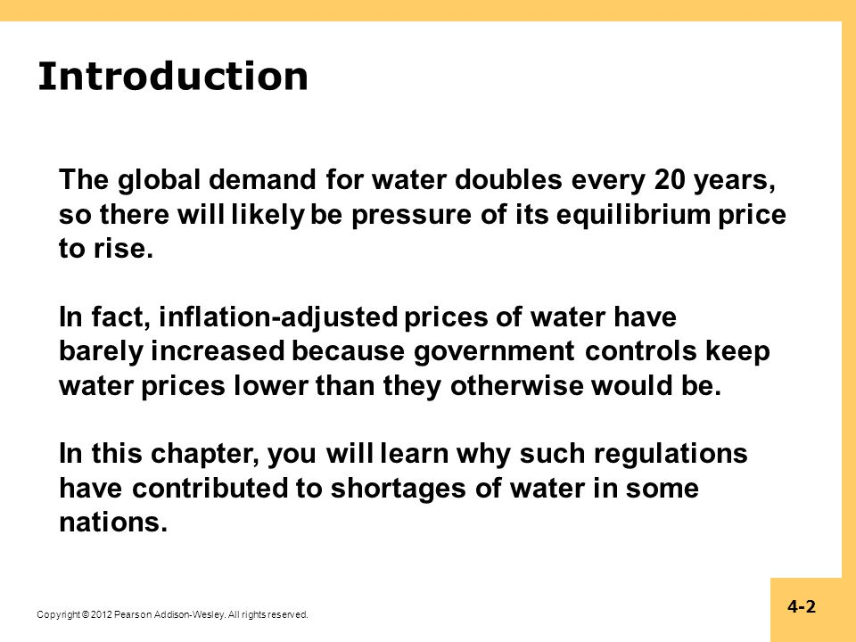 Copyright © 2012 Pearson Addison-Wesley. All rights reserved. 4-2 Introduction The global demand for water doubles every 20 years, so there will likel
