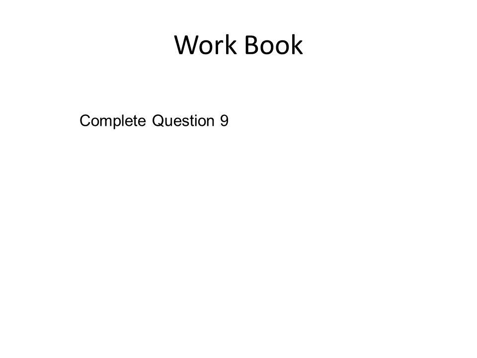 Work Book Complete Question 9