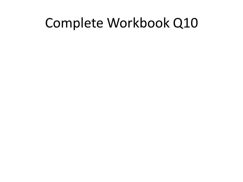 Complete Workbook Q10