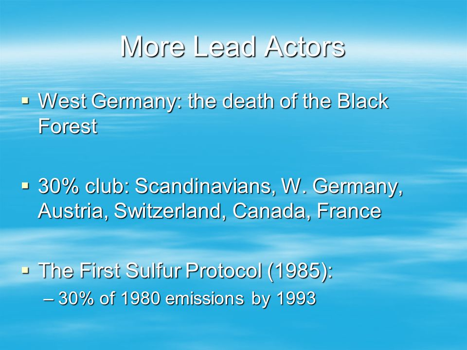 More Lead Actors West Germany: the death of the Black Forest West Germany: the death of the Black Forest 30% club: Scandinavians, W. Germany, Austria,