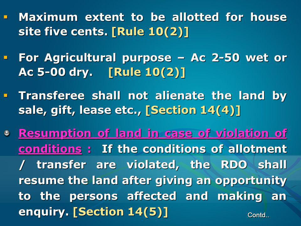 Maximum extent to be allotted for house site five cents. [Rule 10(2)] Maximum extent to be allotted for house site five cents. [Rule 10(2)] For Agricu