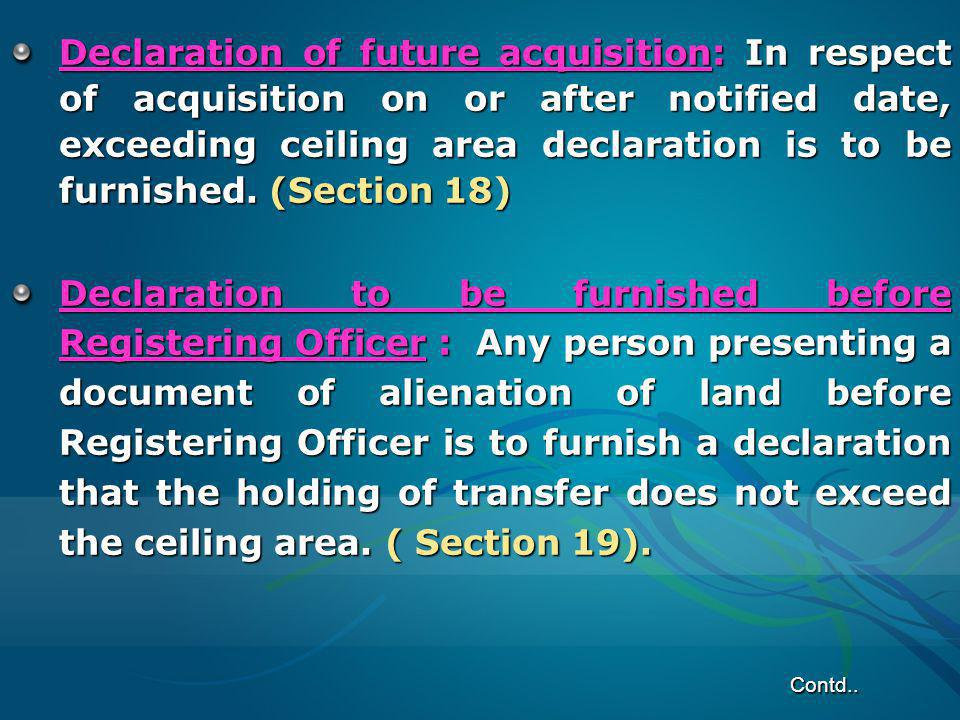 Declaration of future acquisition: In respect of acquisition on or after notified date, exceeding ceiling area declaration is to be furnished. (Sectio