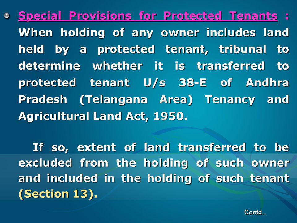 Special Provisions for Protected Tenants : When holding of any owner includes land held by a protected tenant, tribunal to determine whether it is tra
