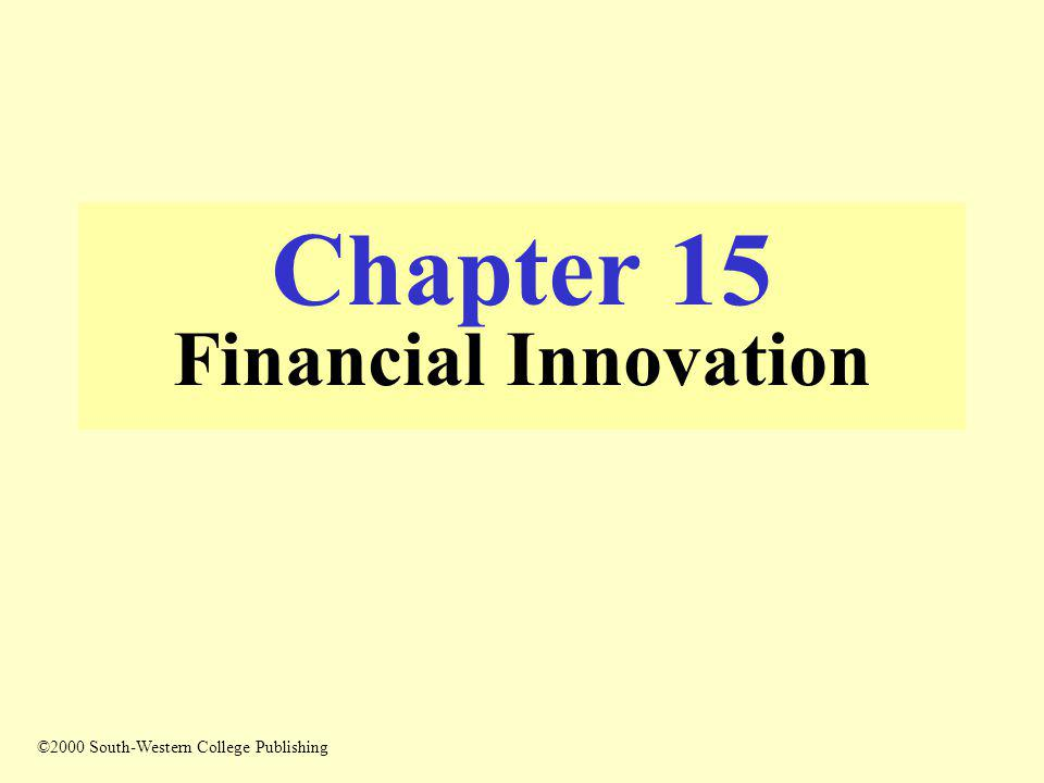 2 Financial Innovation The creation of new financial instruments, markets, and institutions in the financial services industry New ways for people to spend, save, and borrow funds Changes in the operation and scope of activity by financial intermediaries
