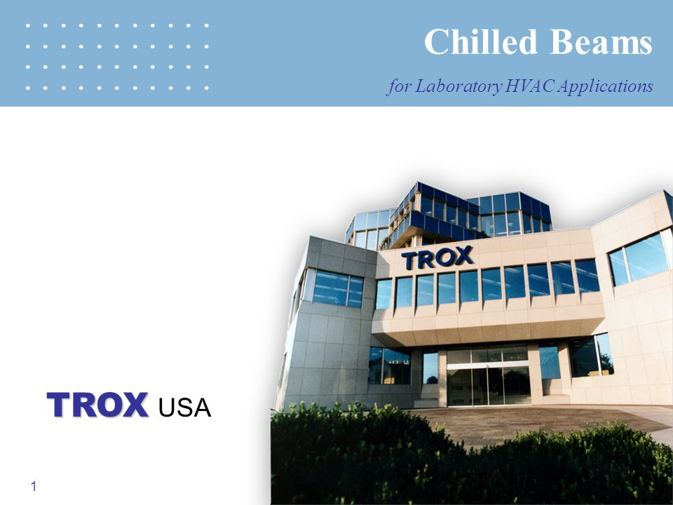 1 TROX TROX USA Chilled Beams for Laboratory HVAC Applications