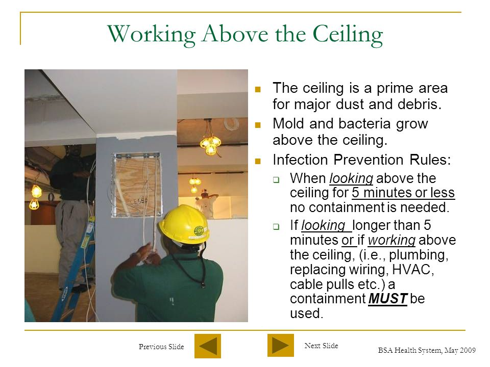 Previous Slide Next Slide BSA Health System, May 2009 Example of Containment for Ceiling Work