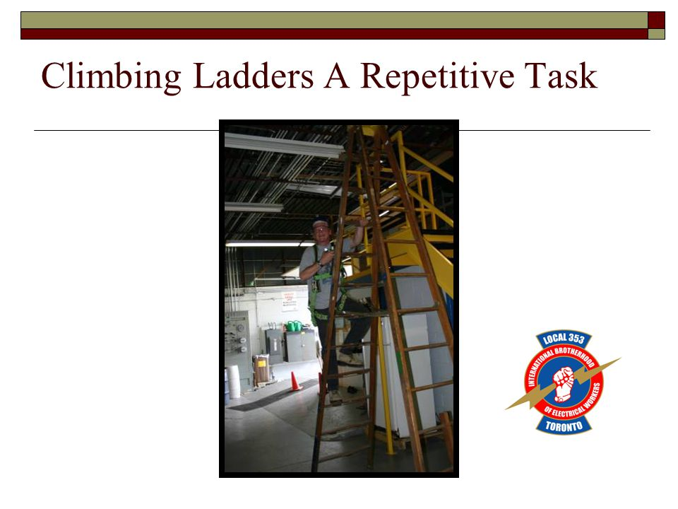 Climbing Ladders A Repetitive Task