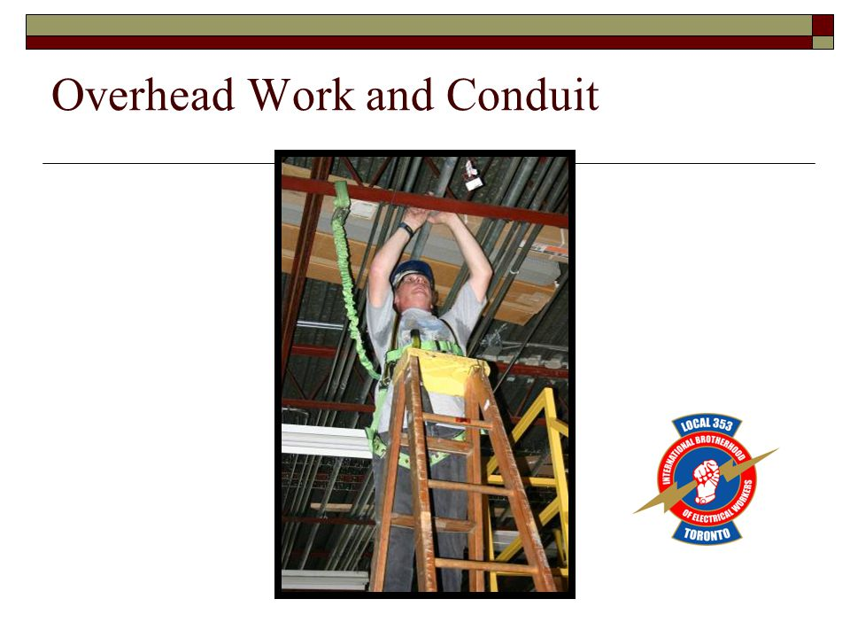 Overhead Work and Conduit
