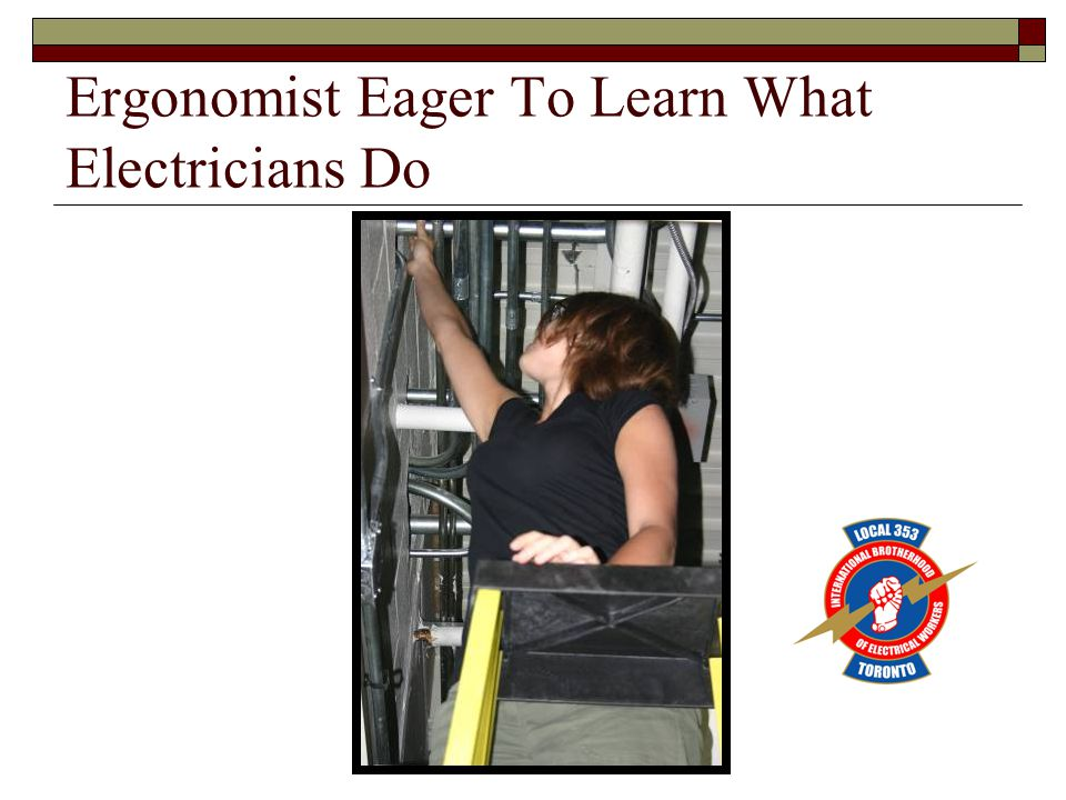 Ergonomist Eager To Learn What Electricians Do