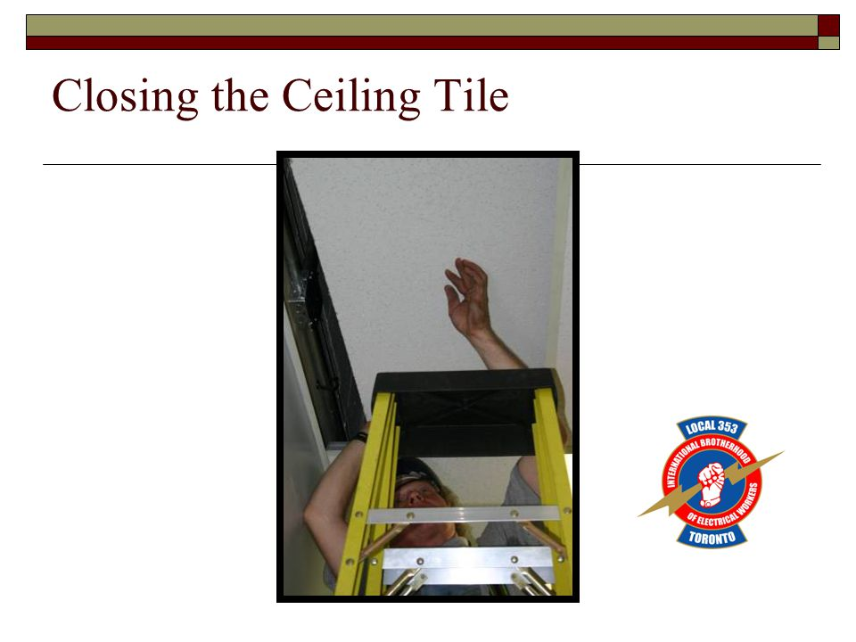 Closing the Ceiling Tile