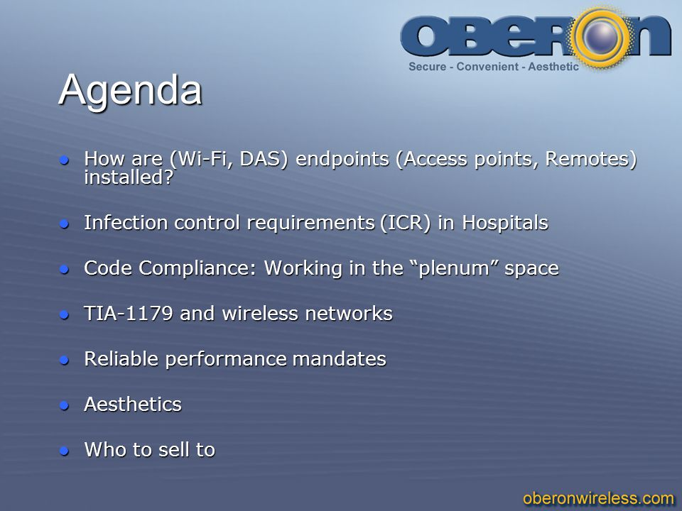 Agenda How are (Wi-Fi, DAS) endpoints (Access points, Remotes) installed? How are (Wi-Fi, DAS) endpoints (Access points, Remotes) installed? Infection
