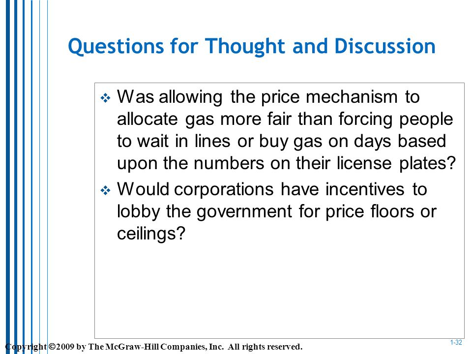 1-32 Questions for Thought and Discussion Was allowing the price mechanism to allocate gas more fair than forcing people to wait in lines or buy gas on days based upon the numbers on their license plates.