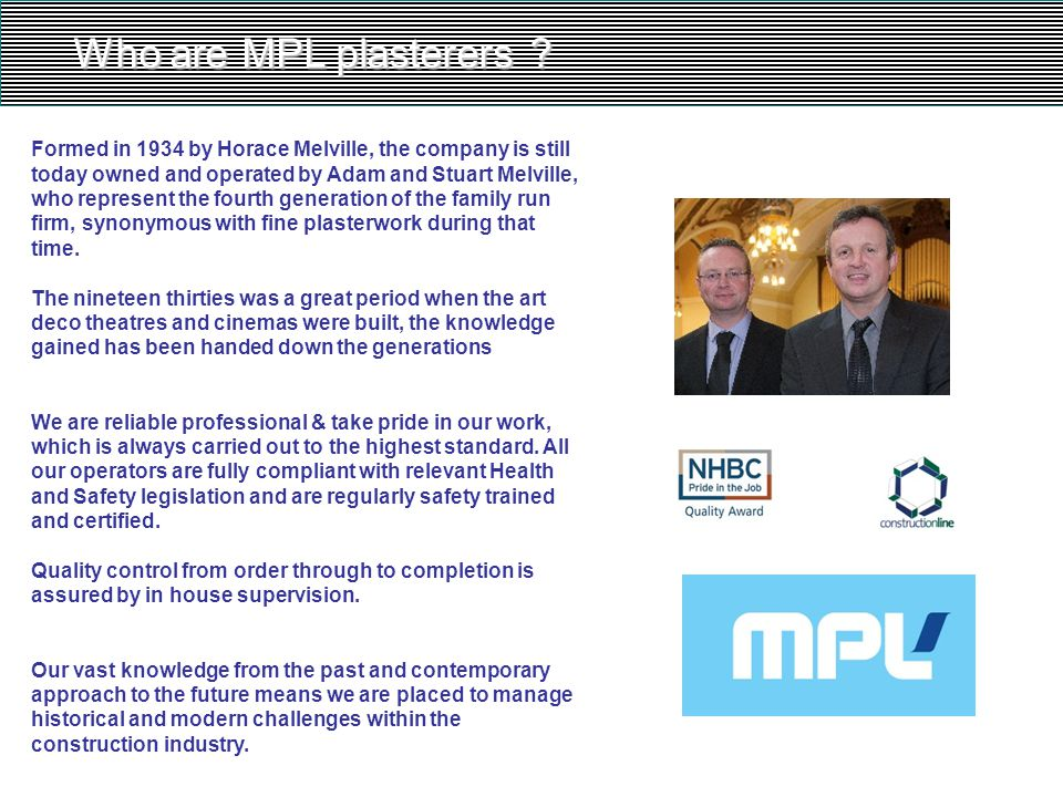 Who are MPL plasterers .