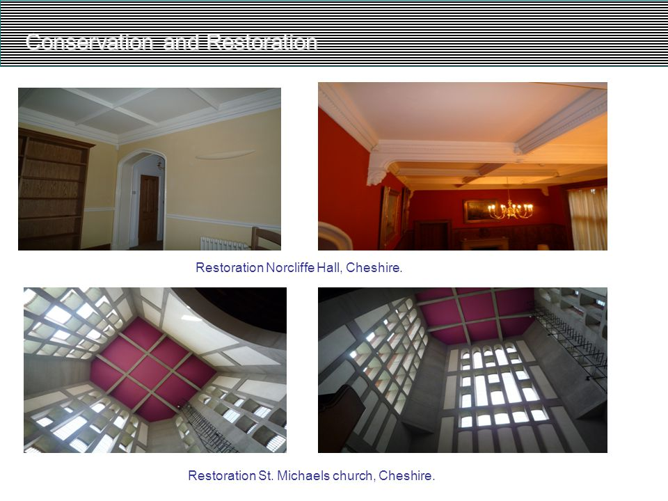 Conservation and Restoration Restoration Norcliffe Hall, Cheshire. Restoration St. Michaels church, Cheshire.