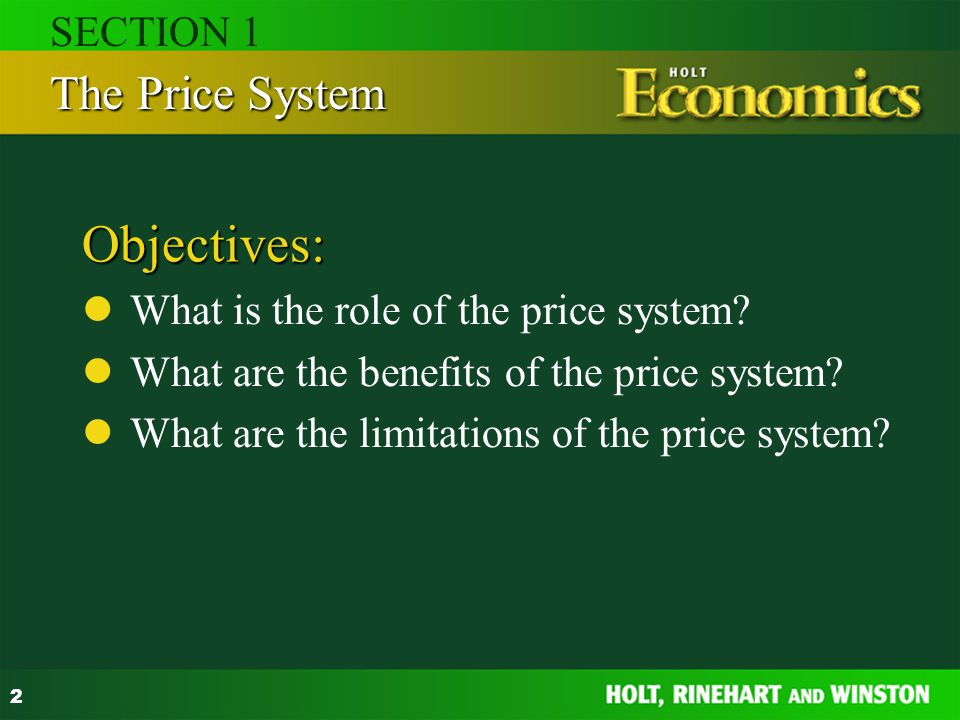 2 Objectives: What is the role of the price system? What are the benefits of the price system? What are the limitations of the price system? The Price