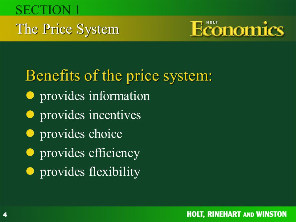 4 Benefits of the price system: provides information provides incentives provides choice provides efficiency provides flexibility The Price System SEC