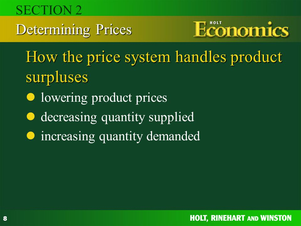 8 How the price system handles product surpluses lowering product prices decreasing quantity supplied increasing quantity demanded Determining Prices