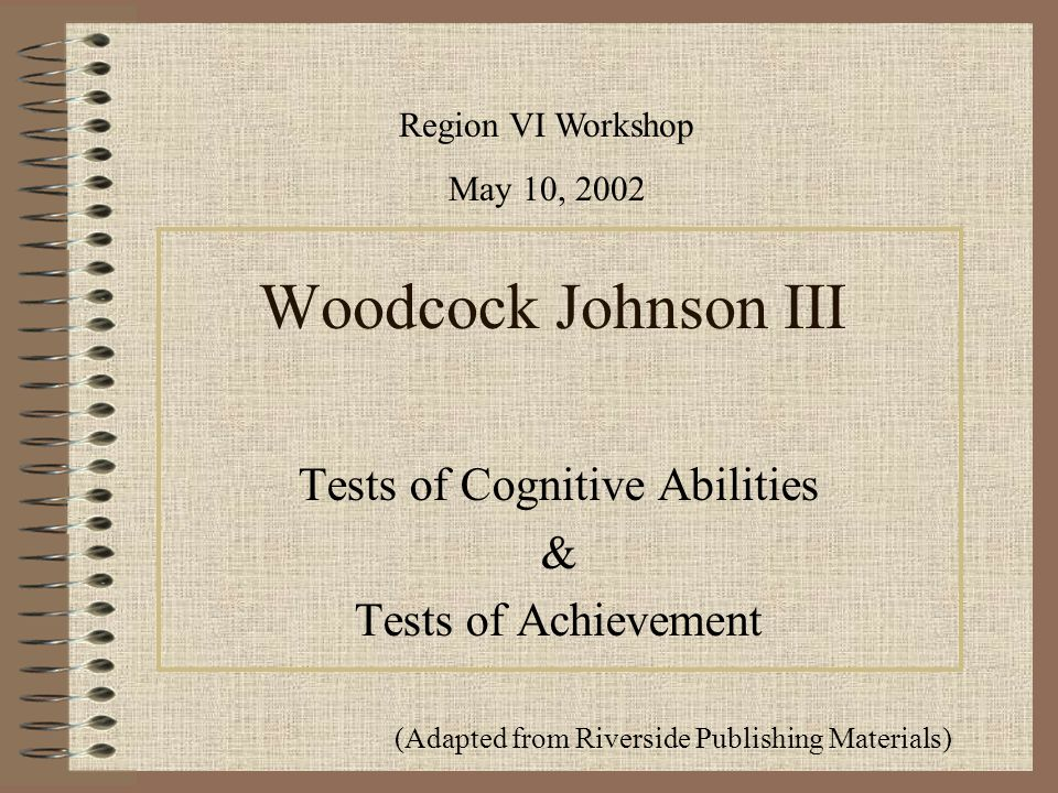 Cognitive Testing (At BC) Two 1-hour appointments –Cognitive 1 – 7 –Cognitive 11 – 17 If additional Cognitive Tests are needed –Cognitive 8 – 10, 18 – 22 –WAIS – 3