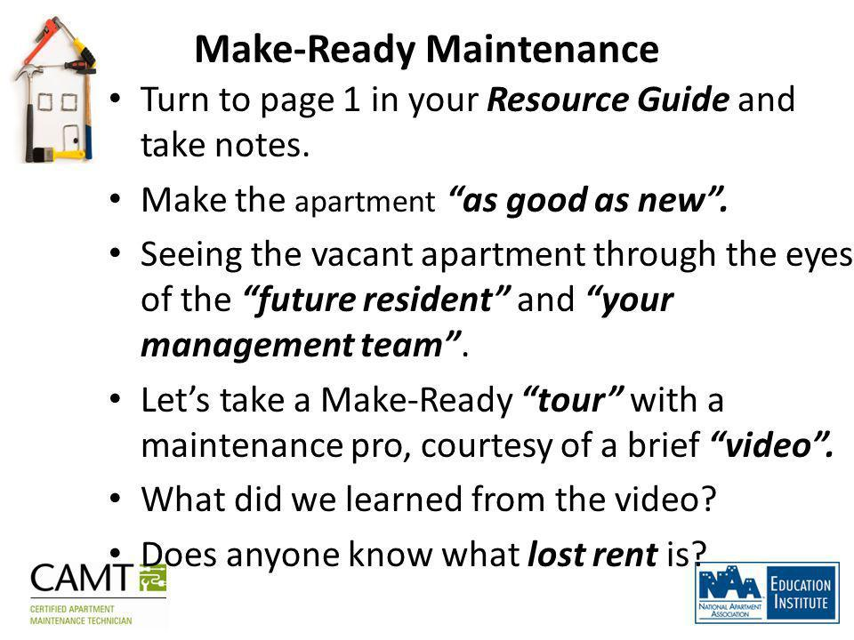 Make-Ready Maintenance Turn to page 1 in your Resource Guide and take notes.