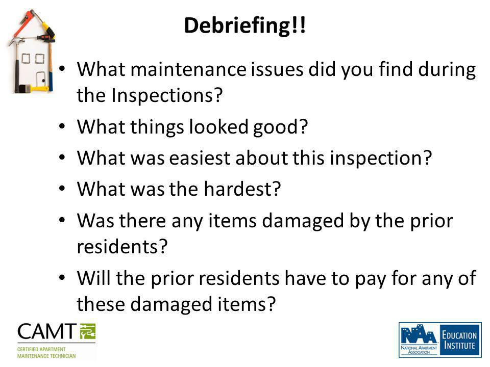 Debriefing!. What maintenance issues did you find during the Inspections.
