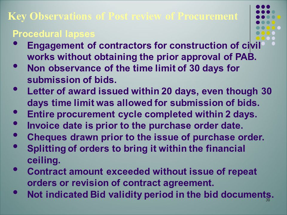 30 Key Observations of Post review of Procurement Procedural lapses Engagement of contractors for construction of civil works without obtaining the pr