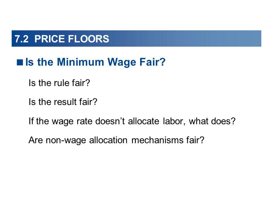 7.2 PRICE FLOORS Is the rule fair.Is the result fair.