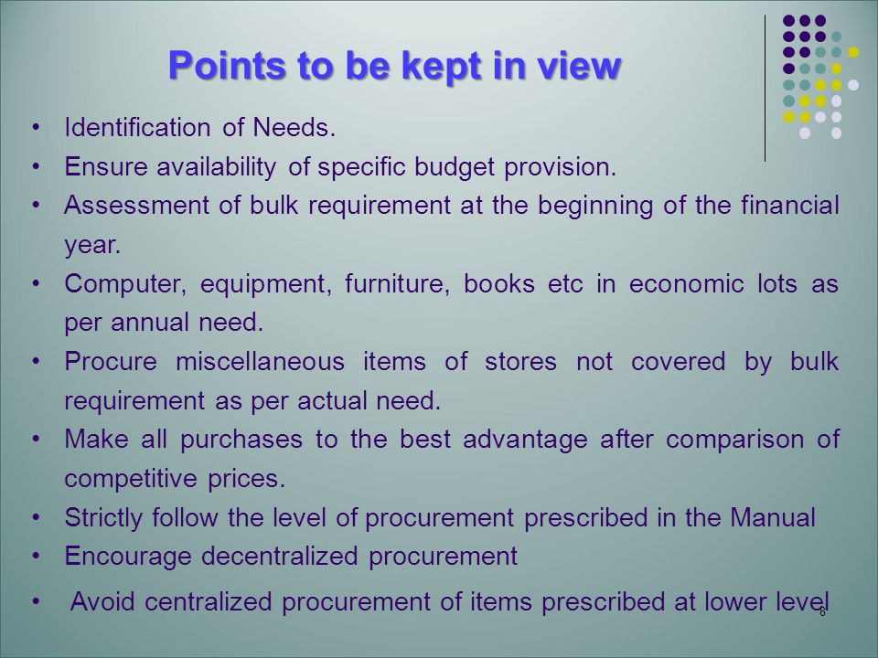 8 Identification of Needs. Ensure availability of specific budget provision.
