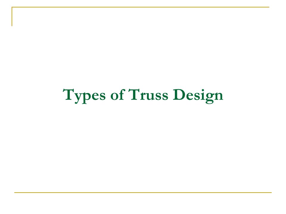 Types of Truss Design