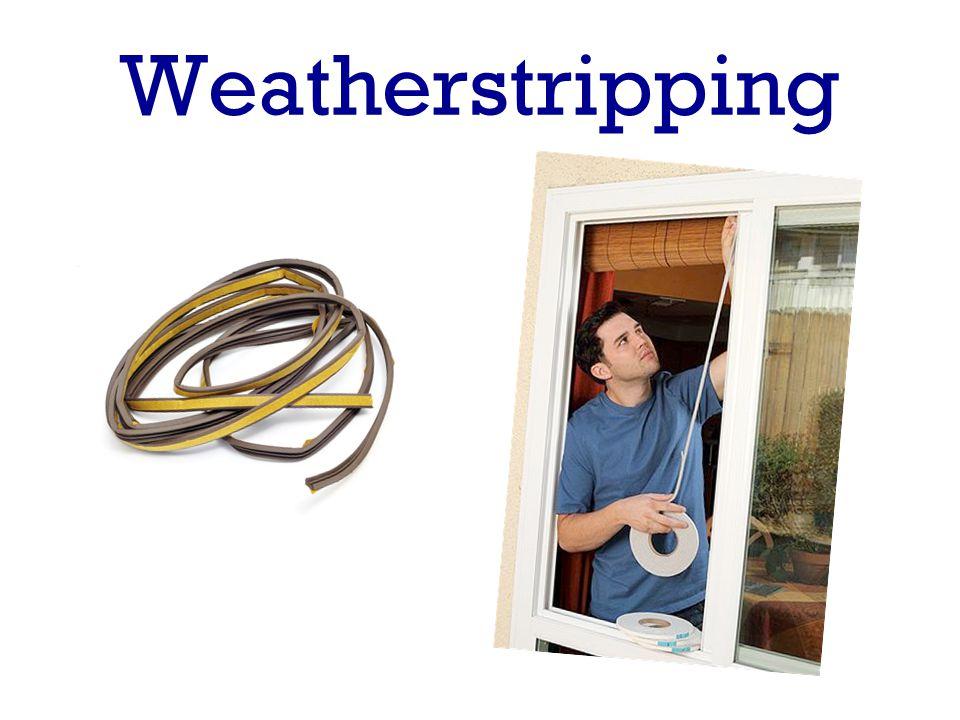 Weatherstripping