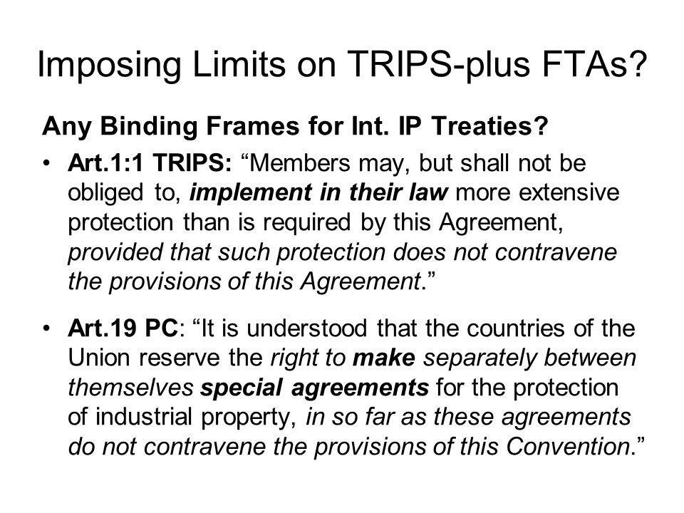 Imposing Limits on TRIPS-plus FTAs. Any Binding Frames for Int.