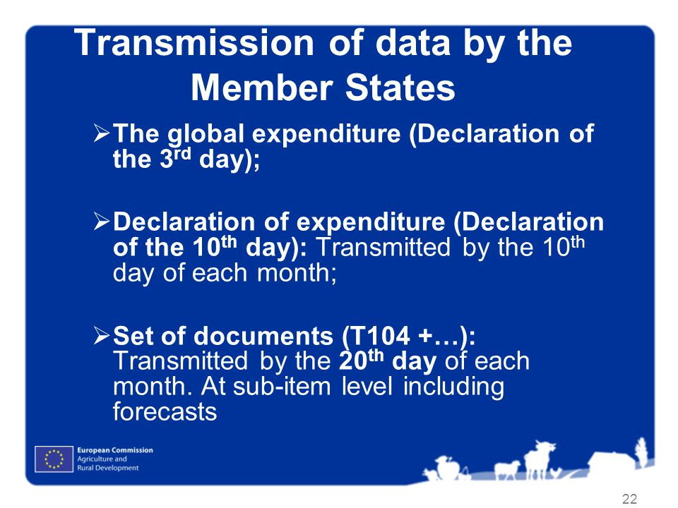 22 Transmission of data by the Member States The global expenditure (Declaration of the 3 rd day); Declaration of expenditure (Declaration of the 10 t