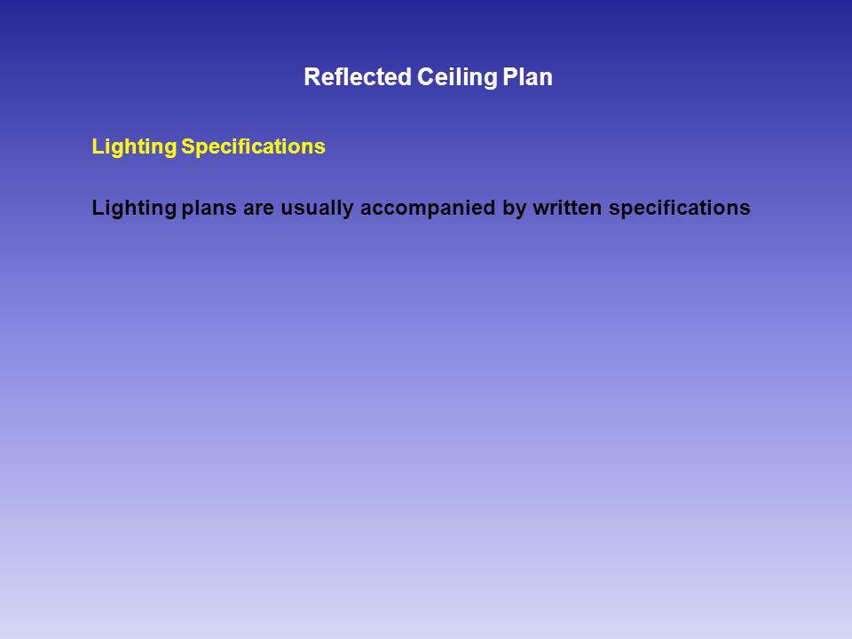 Reflected Ceiling Plan Lighting Specifications Lighting plans are usually accompanied by written specifications