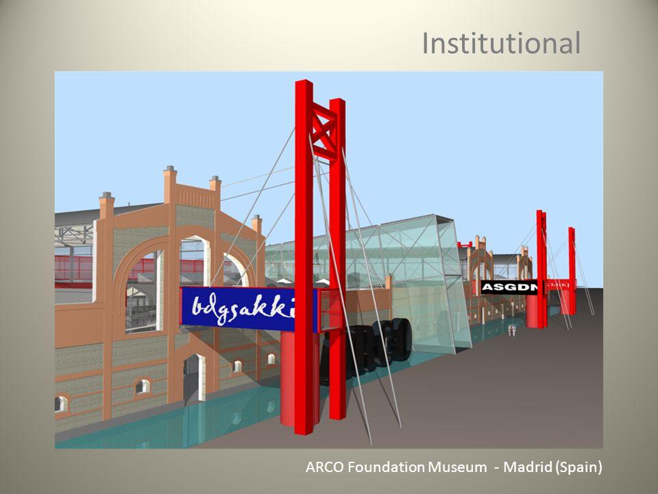 Institutional ARCO Foundation Museum - Madrid (Spain)