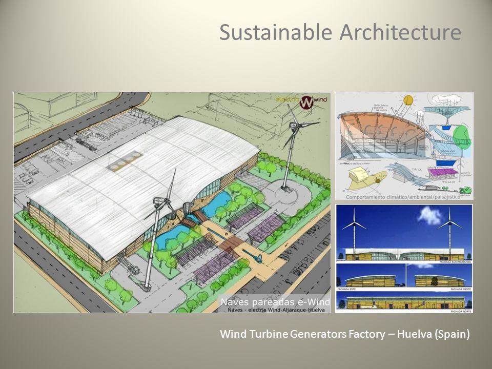 Sustainable Architecture Wind Turbine Generators Factory – Huelva (Spain)