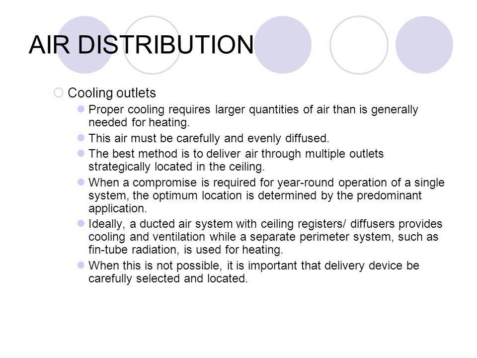 AIR DISTRIBUTION Cooling outlets Proper cooling requires larger quantities of air than is generally needed for heating.