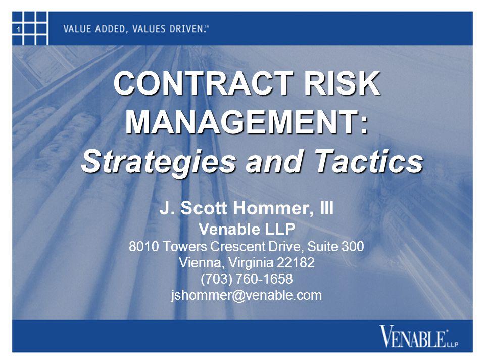 1 CONTRACT RISK MANAGEMENT: Strategies and Tactics J.