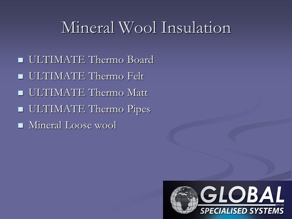 Mineral Wool Insulation ULTIMATE Thermo Board ULTIMATE Thermo Board ULTIMATE Thermo Felt ULTIMATE Thermo Felt ULTIMATE Thermo Matt ULTIMATE Thermo Mat