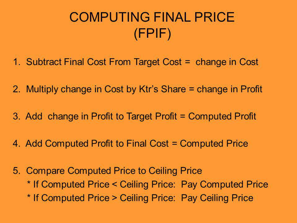 1. Subtract Final Cost From Target Cost = change in Cost 2.