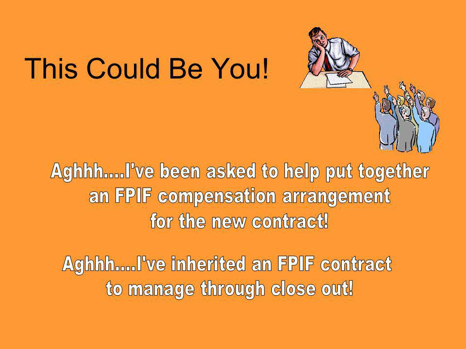 Matching Contract Type to Contract Risk Select the contract type that will best motivate contract performance Firm Fixed Price best utilizes profit to motivate efficient contract performance and cost control Risk of using Firm Fixed Price when there is no reasonable basis for firm pricing –May limit competition –Can encourage inflated contract pricing –Inappropriate emphasis of cost control may hamper effective contract performance 4-12