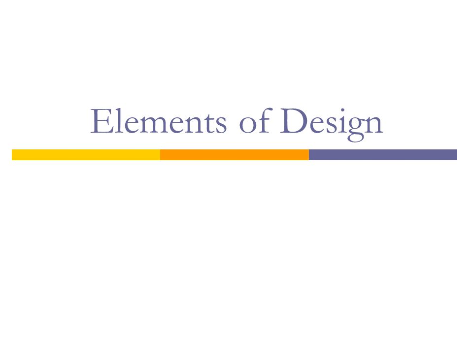 What are the Elements of Design.1. Space 2. Line 3.