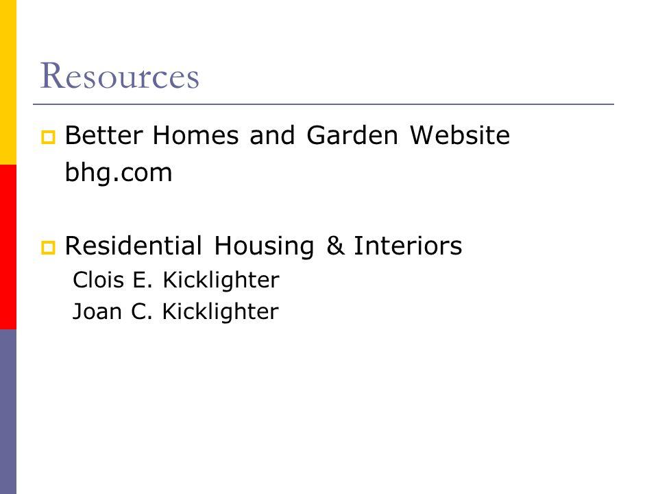 Resources Better Homes and Garden Website bhg.com Residential Housing & Interiors Clois E. Kicklighter Joan C. Kicklighter